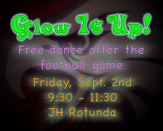 "Come join us at the ""Glow it Up Dance"" on Friday September 2nd!"