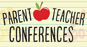 PARENT TEACHER CONFERENCES FOR BOTH ELEMENTARY AND SECONDARY SCHOOLS